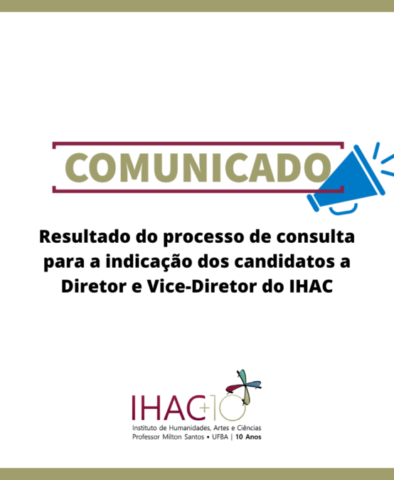 Resultado do processo de consulta para a indicação dos candidatos a Diretor e Vice-Diretor do IHAC