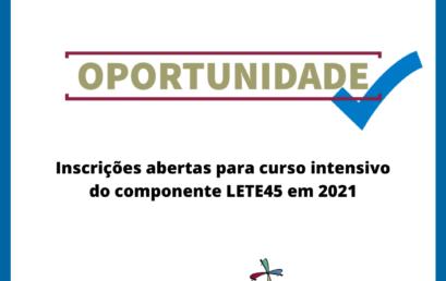 Inscrições abertas para curso intensivo do componente LETE45 em 2021
