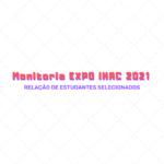 Organização da EXPO IHAC 2021 divulga relação de selecionados para monitoria voluntária no evento