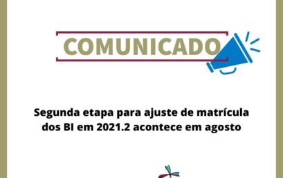 Segunda etapa para ajuste de matrícula dos BI em 2021.2 acontece em agosto