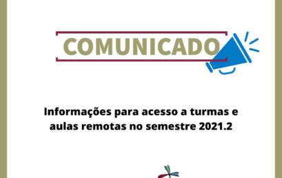 Informações para acesso a turmas e aulas remotas no semestre 2021.2