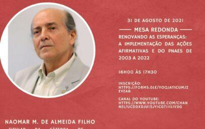 Professor Naomar de Almeida Filho participa de seminário sobre ações afirmativas e Plano Nacional de Assistência Estudantil