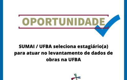 SUMAI/UFBA seleciona estagiário(a) para atuar no levantamento de dados de obras na UFBA