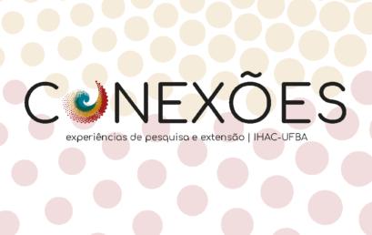 Programa Conexões articula experiências de pesquisa e extensão do IHAC – estreia será nesta quinta (19)