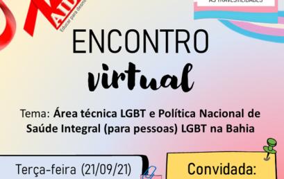 """""""ENCONTRO VIRTUAL""""  aborda """"Área técnica LGBT e Política Nacional de Saúde Integral (para pessoas) LGBT na Bahia"""" na próxima terça-feira (21)"""