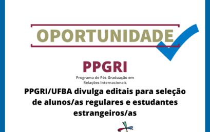 PPGRI/UFBA divulga editais para seleção de alunos/as regulares e estudantes estrangeiros/as