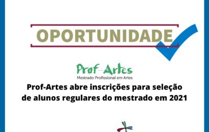 Prof-Artes abre inscrições para seleção de alunos regulares do mestrado em 2021