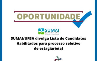 SUMAI/UFBA divulga Lista de Candidatos Habilitados para processo seletivo de estagiário(a)