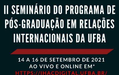 Organização do II Seminário de Pesquisa do PPGRI/UFBA divulga programação definitiva do evento