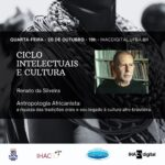 Ciclo Intelectuais e Cultura leva ao IHAC Digital diálogos com pesquisadores, pensadores, artistas e militantes da cultura