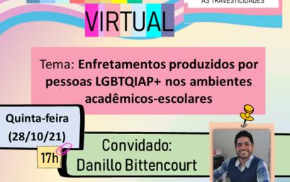 Na próxima quinta-feira (28) o Encontro Virtual aborda enfrentamentos produzidos por pessoas LGBTQIAP+ nos ambientes acadêmicos-escolares