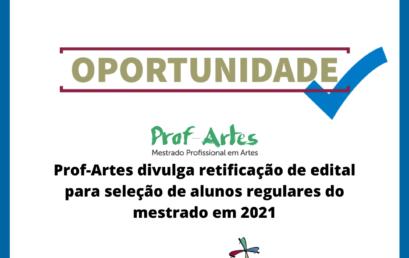 Prof-Artes divulga retificação de edital para seleção de alunos regulares do mestrado em 2021