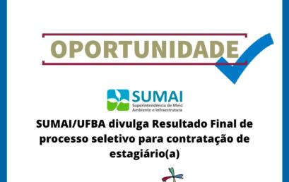 SUMAI/UFBA divulga Resultado Final de processo seletivo para contratação de estagiário(a)